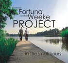 MACIEJ FORTUNA Fortuna Weeke Project : In The Small Hours album cover
