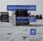 MACIEJ FORTUNA Maciej Fortuna Acoustic Quartet : Jazz From Poland Vol. 1 album cover