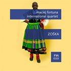 MACIEJ FORTUNA Maciej Fortuna International Quartet : Zośka album cover
