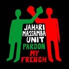 MADLIB Jahari Masamba Unit : Pardon My French album cover