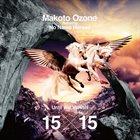 MAKOTO OZONE Makoto Ozone Featuring No Name Horses: Until We Vanish 15x15 album cover