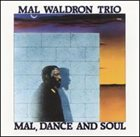 MAL WALDRON Mal, Dance and Soul album cover