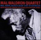 MAL WALDRON Mal, Verve, Black & Blue 'Live' at Satiricon album cover