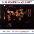 MAL WALDRON Mal Waldron Quintet : The Git Go - Live At The Village Vanguard album cover