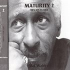 MAL WALDRON Maturity 2 / He's My Father album cover