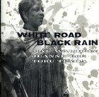 MAL WALDRON Mal Waldron&Jeanne Lee : White Road Black Rain (aka Maturity 4 / White Road Black Rain) album cover