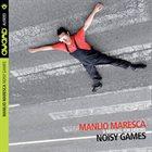 MANLIO MARESCA Noisy Games album cover