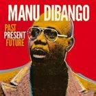 MANU DIBANGO Past Present Future album cover