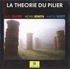 MARC DUCRET La Théorie Du Pilier album cover