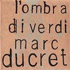 MARC DUCRET L'Ombra di Verdi album cover