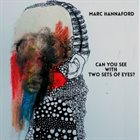 MARC HANNAFORD Can You See With Two Sets of Eyes? album cover