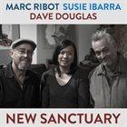 MARC RIBOT Marc Ribot / Susie Ibarra / Dave Douglas : New Sanctuary album cover
