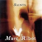 MARC RIBOT Saints album cover