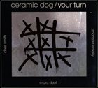 MARC RIBOT Ceramic Dog : Your Turn album cover