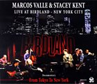 MARCOS VALLE Marcos Valle & Stacey Kent : Live at Birdland New York City - From Tokyo to New York album cover
