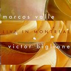 MARCOS VALLE Marcos Valle & Victor Biglione : Live In Montreal album cover