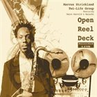 MARCUS STRICKLAND Open Reel Deck album cover