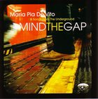 MARIA PIA DE VITO Maria Pia De Vito & Songs From The Underground : Mind The Gap album cover