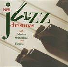 MARIAN MCPARTLAND An NPR Jazz Christmas with Marian McPartland and Friends album cover
