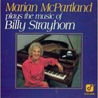 MARIAN MCPARTLAND Marian McPartland plays the music of Billy Staryhorn album cover