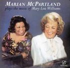 MARIAN MCPARTLAND Plays the Music of Mary Lou Williams album cover