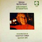 MARIAN MCPARTLAND Solo Concert at Haverford: Recorded Live at Haverford College - April 12th 1974 album cover