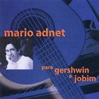 MARIO ADNET Para Gershwin & Jobim album cover