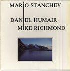 MARIO STANTCHEV Mario Stanchev, Daniel Humair, Mike Richmond : Un Certain Parfum album cover