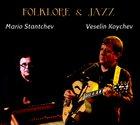 MARIO STANTCHEV Mario Stantchev, Veselin Koychev : Folklore & Jazz album cover