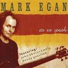 MARK EGAN As We Speak album cover