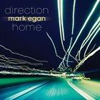 MARK EGAN Direction Home album cover