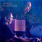 MARK EGAN Mark Egan, Danny Gottlieb : Electric Blue album cover