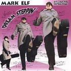 MARK ELF Dream Steppin' album cover