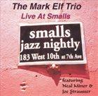 MARK ELF Live at Smalls album cover