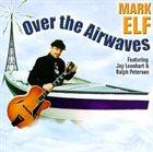 MARK ELF Over the Airwaves album cover
