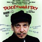 MARK ELF Trickynometry album cover