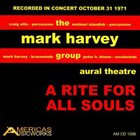 MARK HARVEY The Mark Harvey Group : A Rite For All Souls album cover