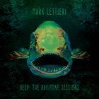 MARK LETTIERI Deep : The Baritone Sessions album cover