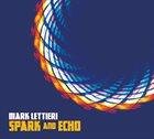 MARK LETTIERI Spark And Echo album cover