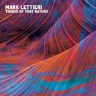 MARK LETTIERI Things of That Nature album cover