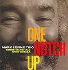 MARK LEVINE One Notch Up album cover