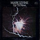 MARK LEVINE Up 'Til Now album cover