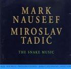MARK NAUSEEF Mark Nauseef & Miroslav Tadić : The Snake Music album cover