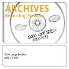 MARKUS REUTER Solo Loop Session 09 07 1999 album cover