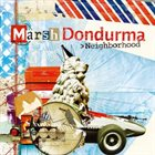 MARSH DONDURMA Neighborhood album cover