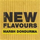 MARSH DONDURMA New Flavors album cover