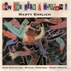 MARTY EHRLICH Can You Hear A Motion? album cover