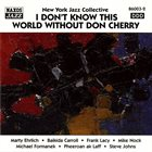 MARTY EHRLICH New York Jazz Collective ‎: I Don't Know This World Without Don Cherry album cover