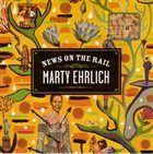 MARTY EHRLICH News on the Rail album cover