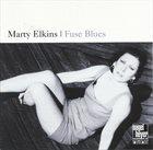 MARTY ELKINS Fuse Blues album cover